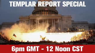 Templar Report Special - Capitol Chaos
